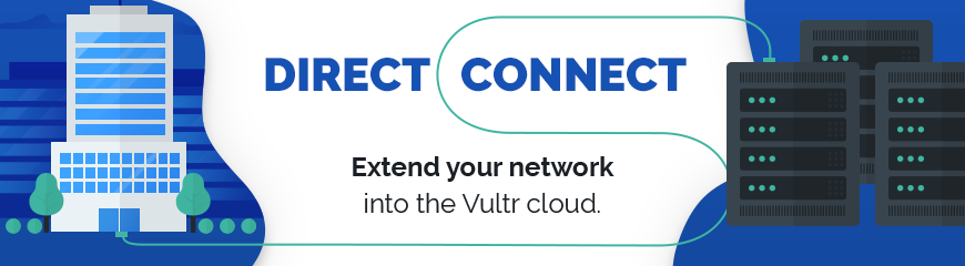 Extend Your Network With Vultr Direct Connect!