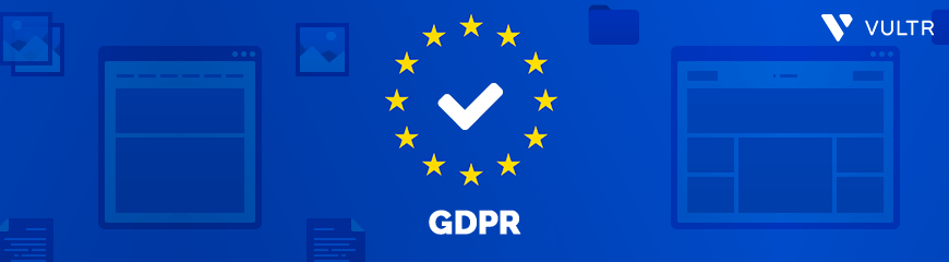 Vultr is GDPR Ready