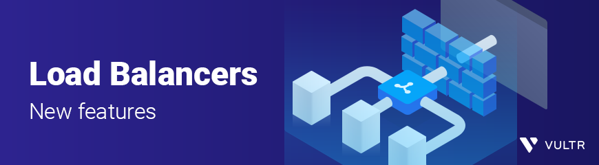 Vultr Load Balancer supports Private Networking & Firewalls