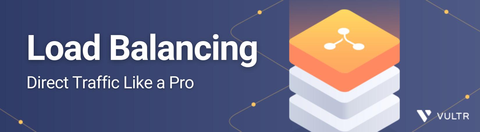 How To Use a Load Balancer Like A Pro
