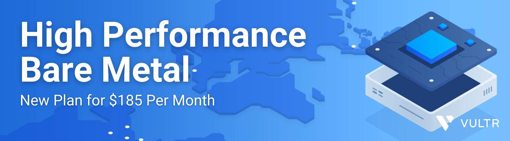 Introducing a New Vultr Bare Metal Plan for $185 per Month